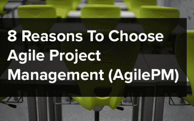 8 Reasons To Choose Agile Project Management (AgilePM)