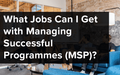 What Jobs can I get with a Managing Successful Programmes (MSP) Certification